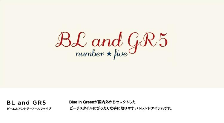 BL and GR5 -Lady's- ビーエルアンドジーアールファイブ